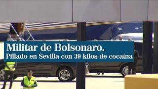 Un militar de la comitiva de Bolsonaro, detenido en el aeropuerto de Sevilla con 39 kilos de cocaína