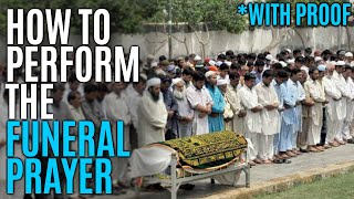 How to perform Salatul Janazah [Funeral prayer] WITH PROOF