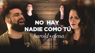 Harold y Elena - No hay nadie como Tú (Videoclip Oficial)