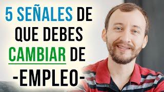 Video: 5 Señales De Que Debes CAMBIAR De Empleo
