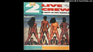 2 Live Crew   Dirty Nursery Rhymes (Audio)