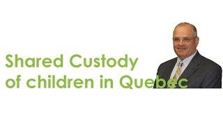 Shared Custody of children in Quebec