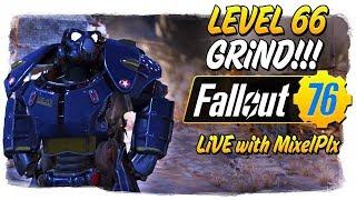 Lv. 66 Grind CONTINUES /w MixelPlx + Nuke Prep!  - Fallout 76 LIVE🔴