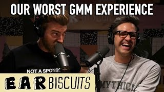 Our Worst GMM Experience | Ear Biscuits Ep. 136 - dooclip.me