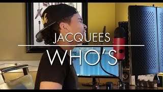 Jacquees   WHO'S (Cover)