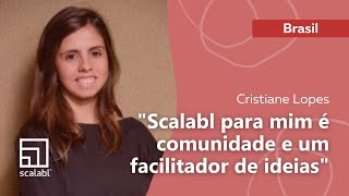 Cristiane Lopes: Scalabl for Me Is Community and a Facilitator of Ideas