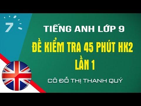 HD giải đề kiểm tra 45 phút HK2 Tiếng Anh lớp 9 lần 1