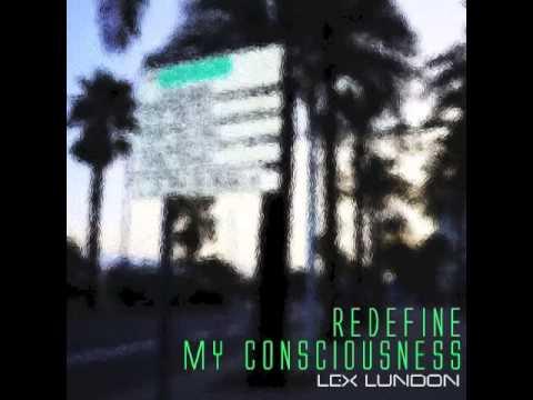 Redefine My Consciousness