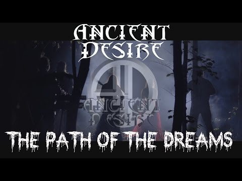 Ancient Desire - ANCIENT DESIRE - The Path of the Dreams (Official Music Video)