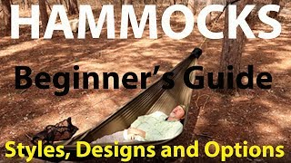 HAMMOCKS -  Beginners Guide - ( Episode 1 ) - Styles, Designs And Options
