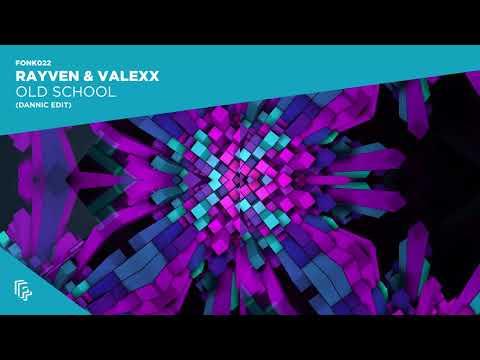 Rayven & Valexx - Old School (Dannic edit)