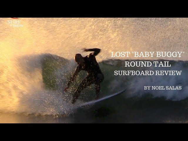 "Lost ""Baby Buggy Round Tail"" Surfboard Review by Noel Salas Ep. 47"