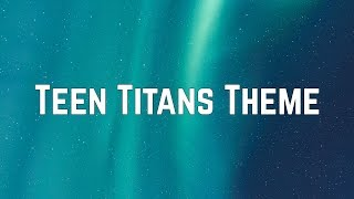 Puffy AmiYumi - Teen Titans Theme (Lyrics)
