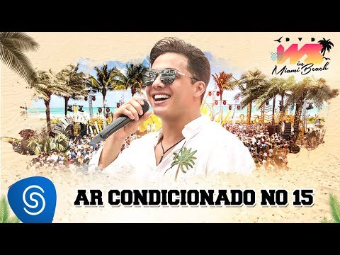 Wesley Safadão – Ar condicionado no 15 [DVD WS In Miami Beach]