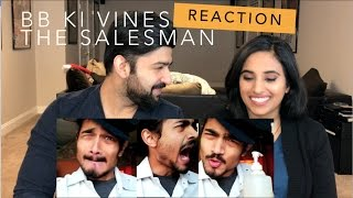 BB KI VINES THE SALESMAN REACTION  BB VINES  By RajDeep