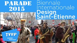 preview picture of video 'Biennale de Saint-Étienne 2015 : Parade Festive - TVVP'