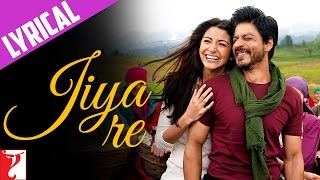 Lyrical: Jiya Re Full Song with Lyrics | Jab Tak Hai Jaan