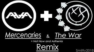 AVA+Blink Remix - Mercenaries, The War, Asthenia, Not Now