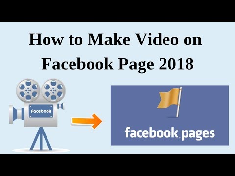 How to make video on facebook page 2018