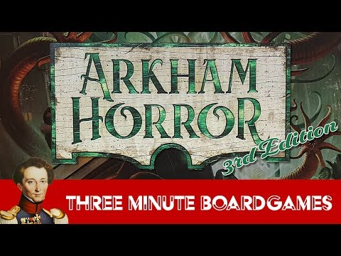 Arkham Horror in about 3 minutes (3rd edition)