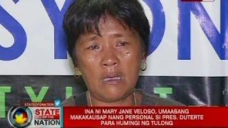 Ina ni Mary Jane Veloso, umaasang makakausap nang personal si Pres. Duterte para humingi ng tulong