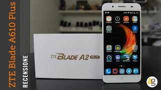 RECENSIONE Zte Blade A610 Plus