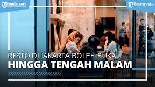 Aturan Terbaru PPKM Diperpanjang, Resto dan Kafe di Jakarta Boleh Buka sampai Tengah Malam