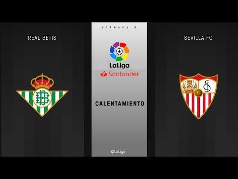 Calentamiento Real Betis vs Sevilla FC