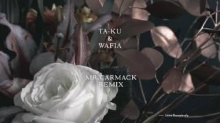 Ta-ku & Wafia - Love Somebody (Mr. Carmack Remix)