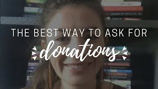 the best way to ask for donations 💵