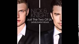 Nick & Knight - Just The Two Of Us (24thElement remix)