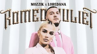Mozzik X Loredana 💘 ROMEO & JULIET 💘 Prod. By Miksu & Macloud