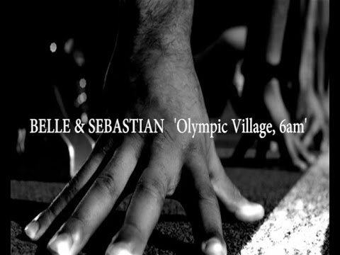Olympic Village, 6am (2016) (Song) by Belle and Sebastian