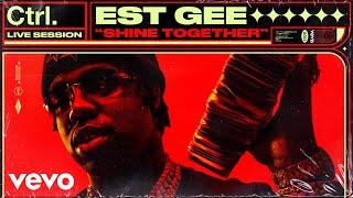 EST Gee - Shine Together (Live Session)   Vevo Ctrl