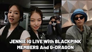JENNIE Instagram Live With BLACKPINK Members And G-Dragon