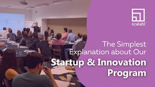 Scalabl India in One Word: The Simplest Explanation about Our Startup & Innovation Program