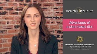 Health Tip Minute:  Advantages of a plant-based diet