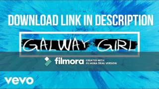 Ed Sheeran galway girl 2017 [Full Free MP3 Download] NEW LINK!