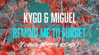 Kygo & Miguel   Remind Me To Forget (Young Bombs Remix)
