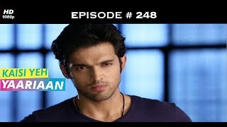 Kaisi Yeh Yaariaan Season 1 - Episode 248 - In Your Face