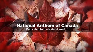O Canada - National Anthem of Canada - Tribute to Nature