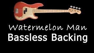 Watermelon Man - Funky Bassless Backing Track with Guitar Solo