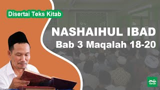 Kitab Nashaihul Ibad # Bab 3 Maqalah 18-20 # KH. Ahmad Bahauddin Nursalim