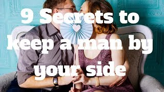 9 Secrets To Keep A Man By Your Side