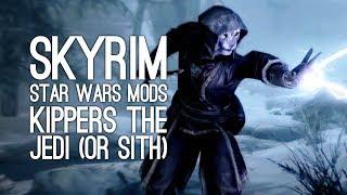 Skyrim Mods Star Wars: Let's Play Skyrim Remastered Star Wars Mods: KIPPERS VS THE DARK SIDE