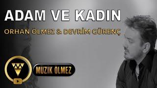 Orhan Ölmez feat. Devrim Gürenç - Adam ve Kadın (Official Video)