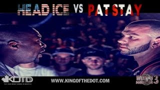 KOTD - Rap Battle - Pat Stay Vs Head I.C.E. | #WD3
