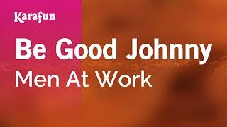 Karaoke Be Good Johnny - Men At Work *