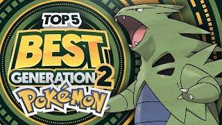 Top 5 BEST Generation 2/Johto Pokemon