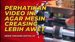 KEUNTUNGAN !!! Merawat Mesin Creasing Digital SC